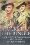 Jocks in the Jungle - Black Watch and Cameronians as Chindits, by Gordon Thorburn